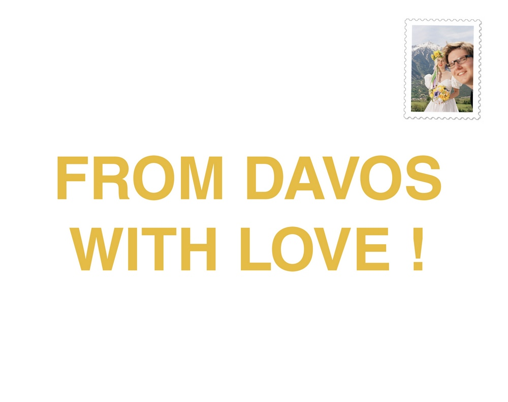 From Davos with Love !